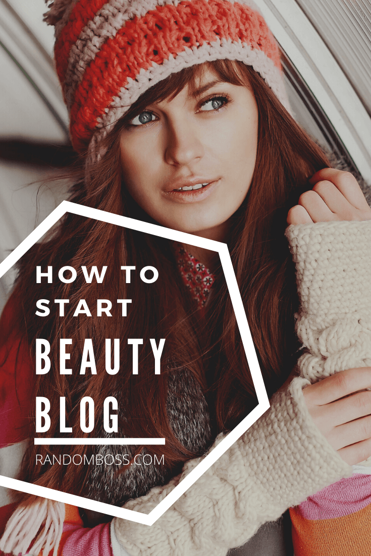 how to start a beauty blog now