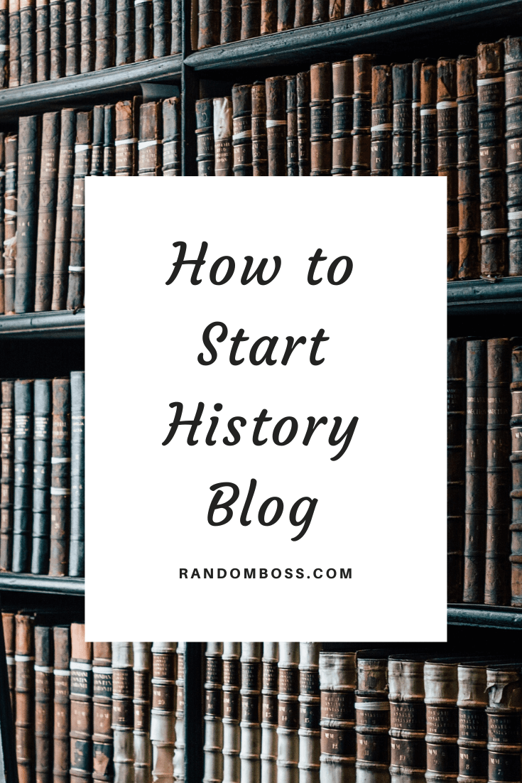 how to start a history blog