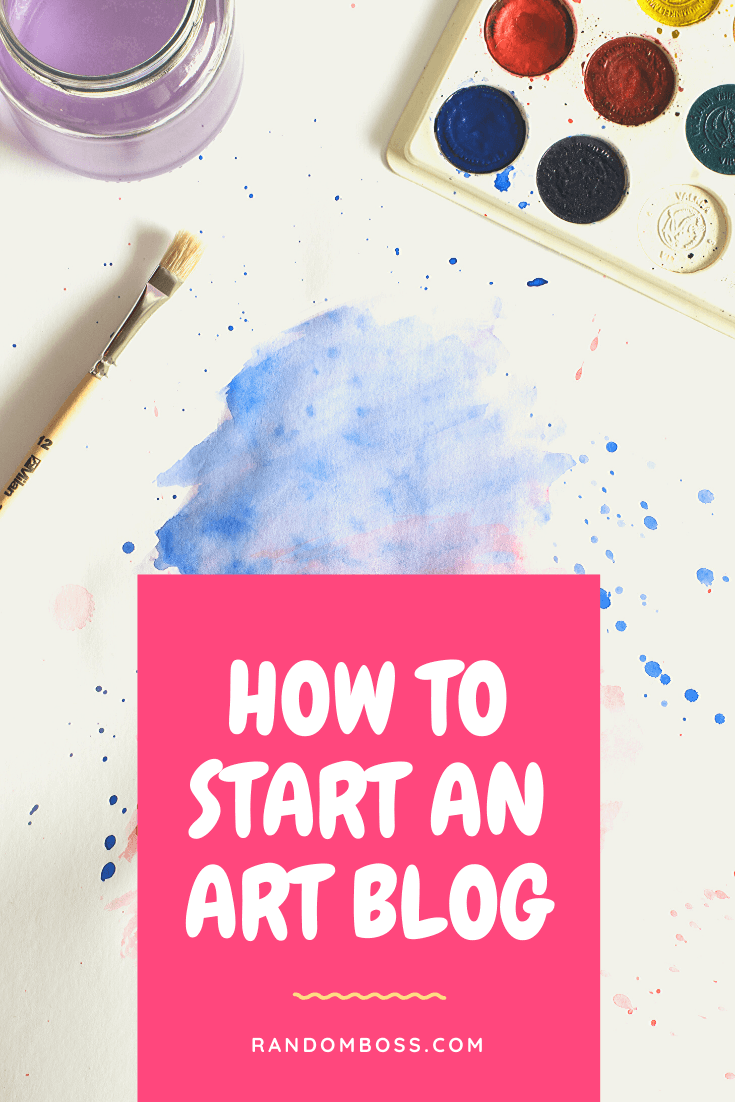 How to start an Art Blog step by step