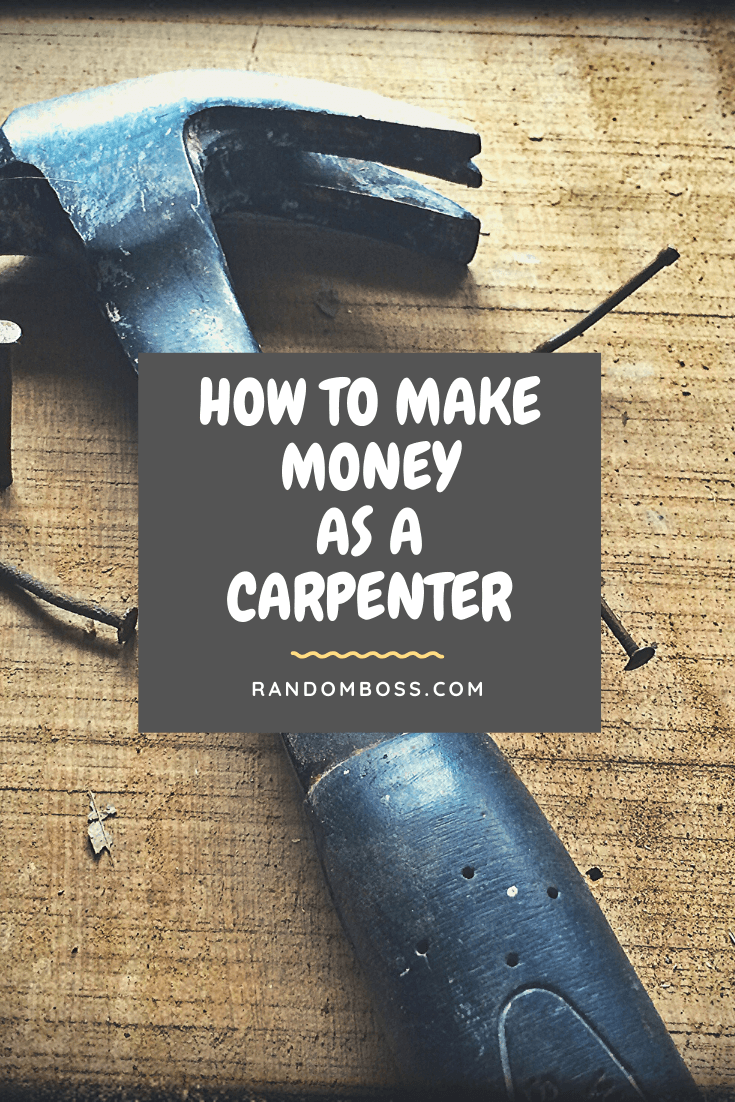 how to make money as a carpenter