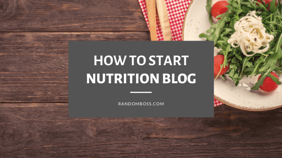 how to start a nutrition blog