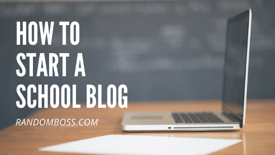 How To Start A School Blog featured