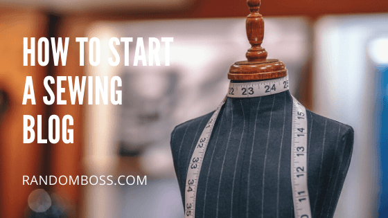 How to Start a Sewing Blog featured