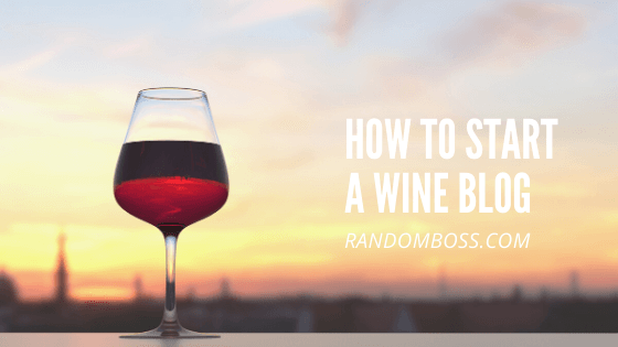 How to Start a Wine Blog featured